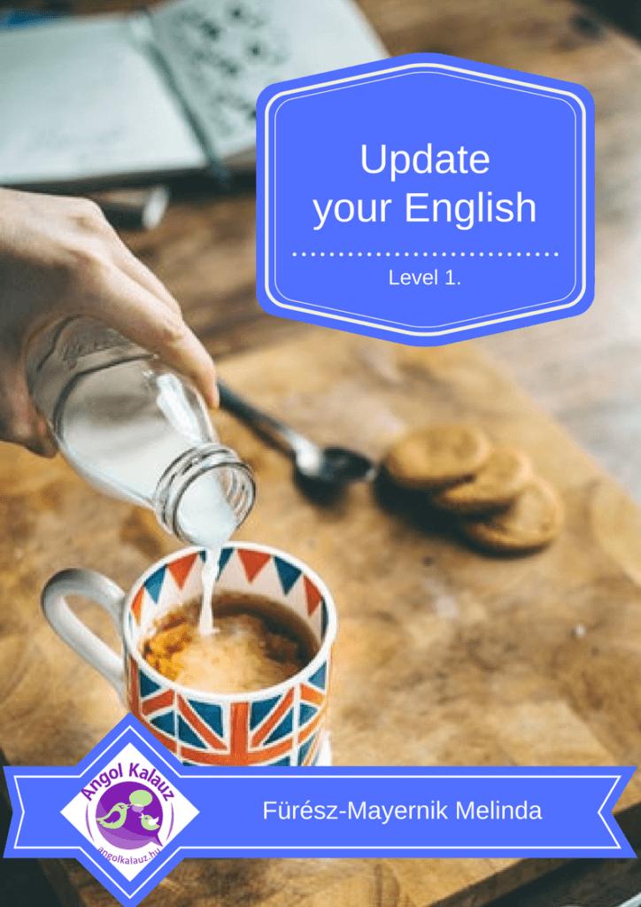 Update your English, Level1. – 7-10 éves gyerekek szüleinek szóló program, 1. szint